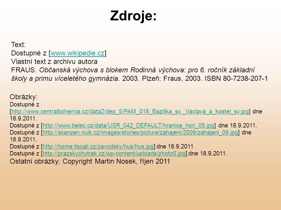 Zdroje: Text: Dostupné z [www.wikipedie.cz]